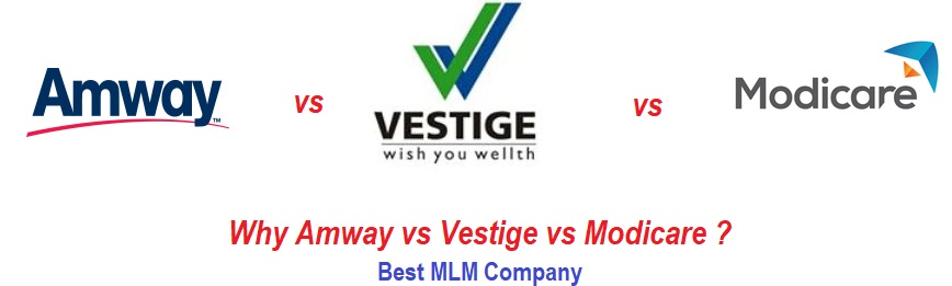 Amway vs Vestige vs Modicare - MLM Plan Compare
